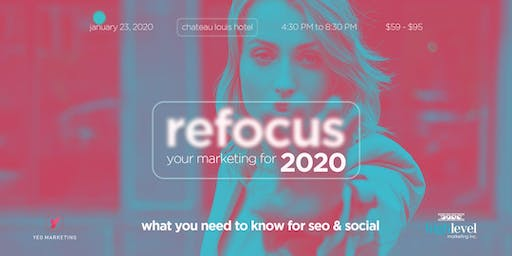 Refocus your marketing for 2020: What you need to know about SEO and Social