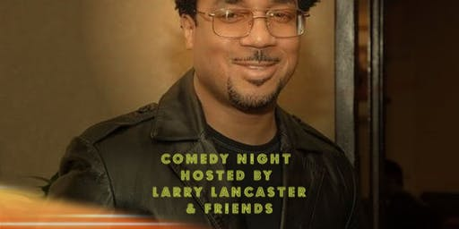 Comedy Night: Comedian Larry Lancaster and Friends @ Get It Inn II