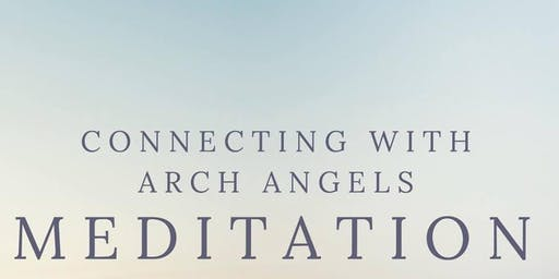 Connecting With Arch Angels Meditation