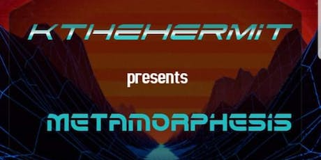Metamorphosis  Release Party  For Kthehermit tickets