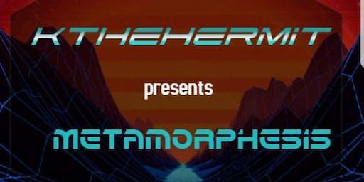 Metamorphosis  Release Party  For Kthehermit