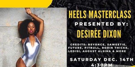 Heels Master Class  Ft. Desiree Monay tickets