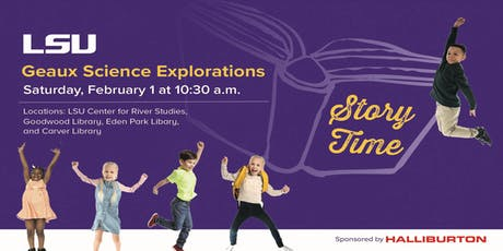 Geaux Science Explorations Story Time at Goodwood Library, February 1, 2020 tickets