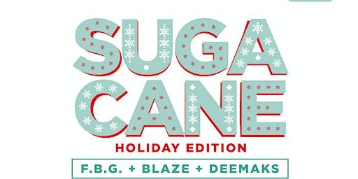 Suga Cane (Holiday Edition)