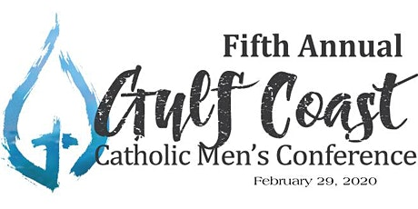 5th Annual Gulf Coast Catholic Men's Conference tickets
