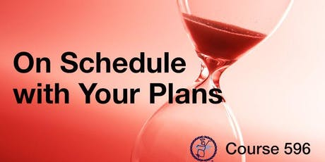 596: On Schedule with your plans tickets