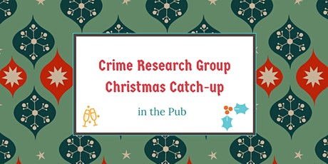 Crime Research Group: Christmas Pub Catch-up tickets