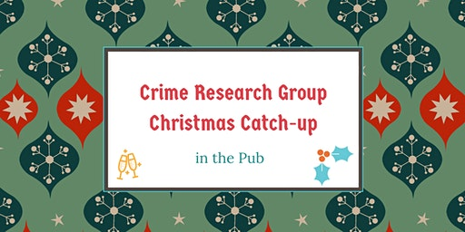 Crime Research Group: Christmas Pub Catch-up