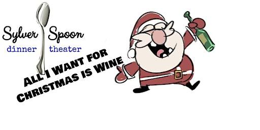 Winter Wine-derland Wine Dinner at Sylver Spoon Dinner Theater