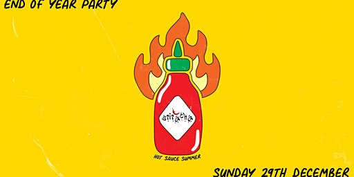 Sriracha  • End Of Year Party