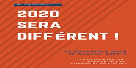 2020 sera différent ! billets