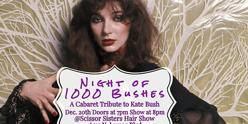 Night of 1000 Bushes, A Cabaret Tribute to Kate Bush