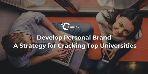 [HCMC] Develop Personal Brand -  A Strategy for Cracking Top  Universities