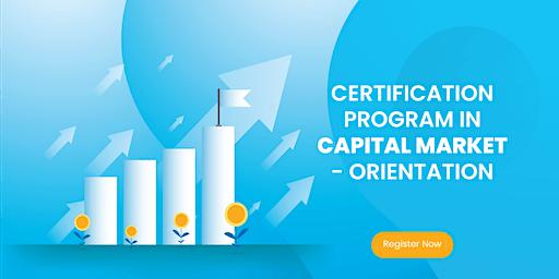 Certification Program in Capital Markets - Orientation
