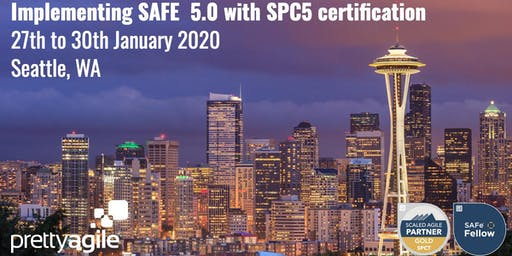 Implementing SAFe 5.0 with SAFe Program Consultant (SPC5) certification - Seattle, WA
