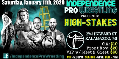 Independence Pro Wrestling Presents: High-Stakes 1/11/2020