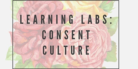 Learning Labs: Consent Culture tickets