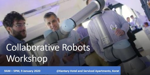 Collaborative Robots Workshop in Nakhon Ratchasima, Thailand, 9 January 2020