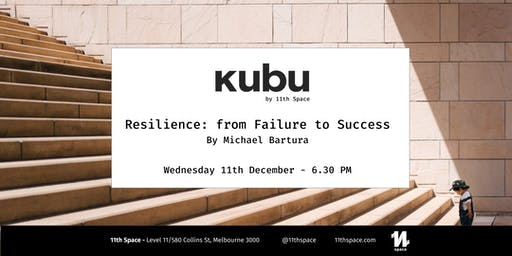 Resilience: from Failure to Success | by Michael Bartura