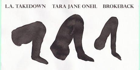 LA Takedown, Brokeback, Tara Jane O'Neil tickets