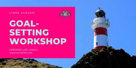 Making Your GOALS Work For You; Personal Goal Setting Workshop & Networking tickets