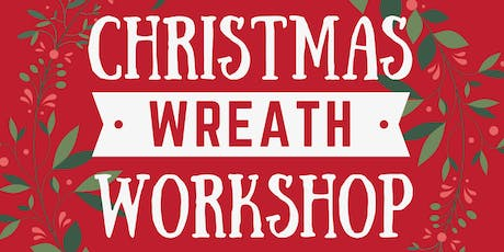 Christmas Wreath Workshop 2019 tickets