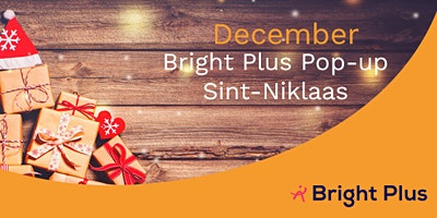 Bright Plus popt up in Sint-Niklaas | December