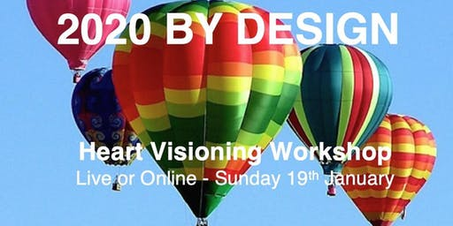 2020 BY DESIGN - Imagine your ideal year, from your heart!