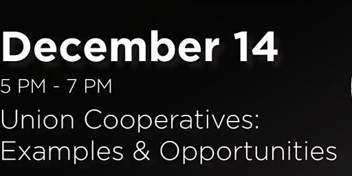 Union Cooperatives: Examples and Opportunities