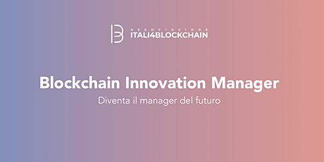 CORSO BLOCKCHAIN INNOVATION MANAGER_Milano | Gennaio 2020 tickets
