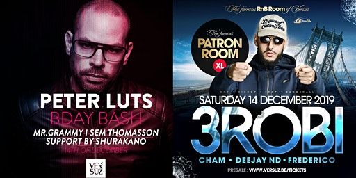 Versuz presents Peter Luts BDAY BASH & Patron Room presents 3ROBI
