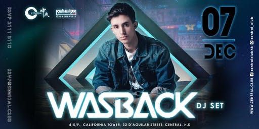 Zentral & Rememba Present:Wasback