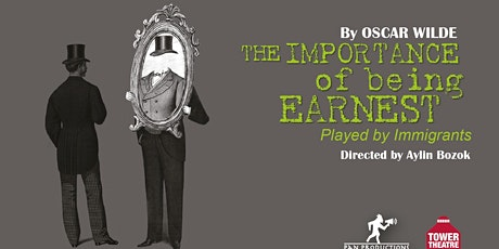 THE IMPORTANCE OF BEING EARNEST Played by immigrants tickets