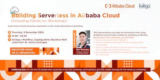 Building Serverless in Alibaba Cloud (including Hands-on Workshop)