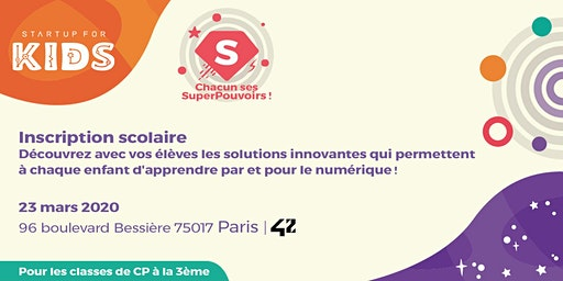 Startup For Kids : Chacun ses superpouvoirs - Scolaires - 23 mars 2020