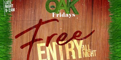 """THE OAK ON FRIDAYS""  