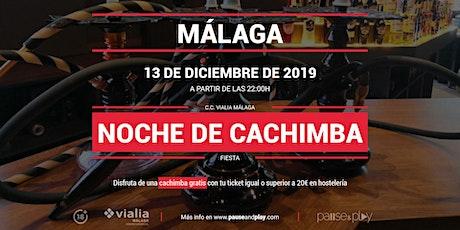 Evento Noche de cachimba en Pause&Play Vialia Málaga entradas