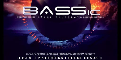 """""""BASSic"""" - North OC's only dedicated """"House Music"""" Night is back! (every 1st Thur)"""