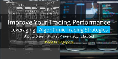 Improve Your Trading Performance Leveraging Algorithmic Trading Strategies tickets