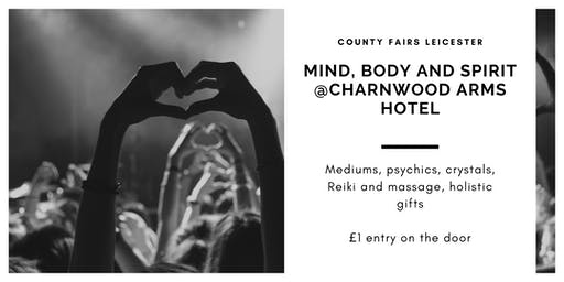 Mind, Body and Spirit at Charnwood Arms