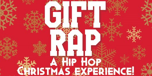 Gift Rap: A Hip-Hop Infused Christmas Experience!