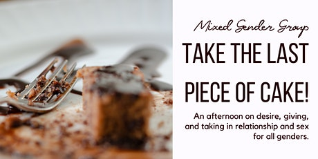Take the last piece of cake! An afternoon on desire, giving and taking Tickets
