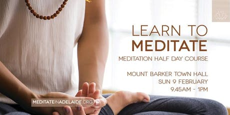 Learn to Meditate | Mount Barker | 9 Feb | Half - Day Course tickets