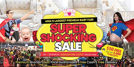Asia's Largest Premium Baby Fair - SUPER SHOCKING SALE tickets