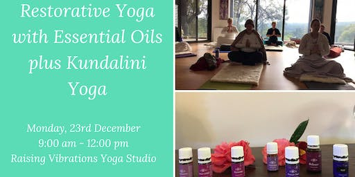 Double class - Restorative Yoga with Essential Oils plus Kundalini Yoga