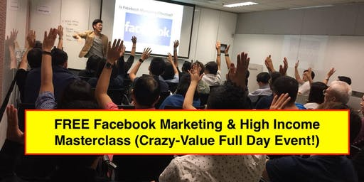 FREE Facebook Marketing & High Income Masterclass (LIVE In Johor Bahru!)