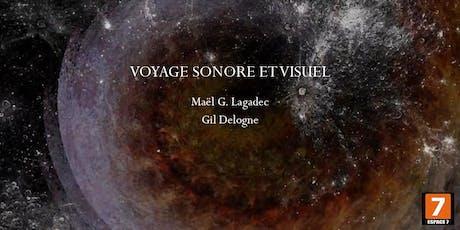 Voyage Sonore et Visuel ✩Gil Delogne ✩Maël G. Lagadec billets