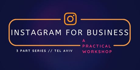 Instagram For Business: A 3-Part Practical Workshop tickets