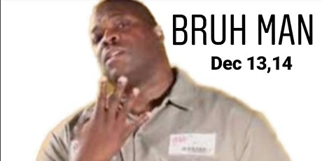Bruh Man from Martin at Riddles  tickets