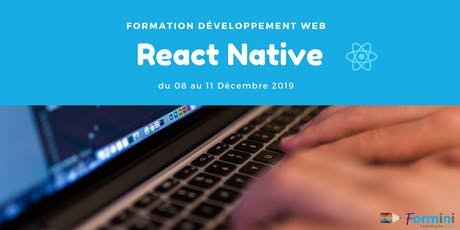 Formation React Native: aborder un projet React Native en toute sérénité - Décembre 2019 tickets